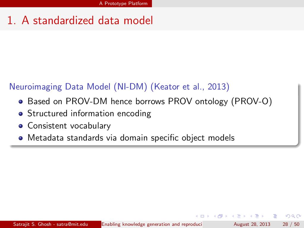 A Prototype Platform 1. A standardized data mod...
