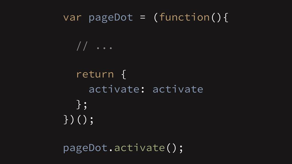 ! // ... })(); var pageDot = (function(){ retur...