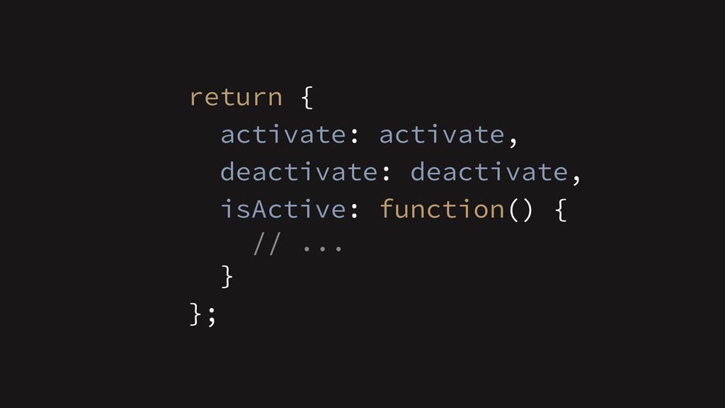 }; return { activate: activate, deactivate: dea...