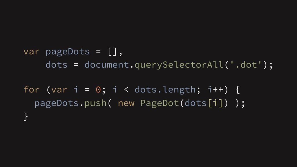 dots = document.querySelectorAll('.dot'); var p...