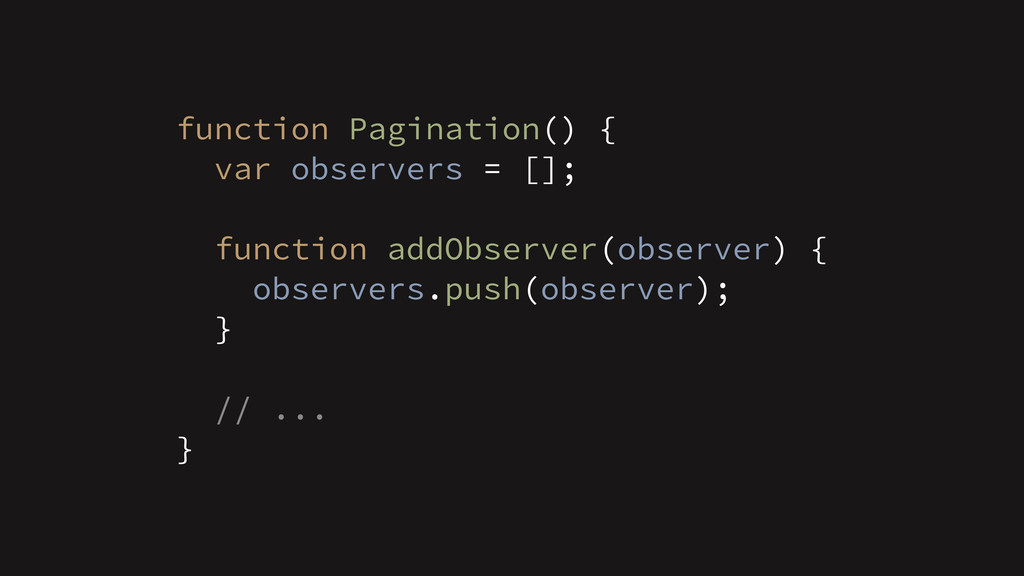function Pagination() { var observers = []; ! f...