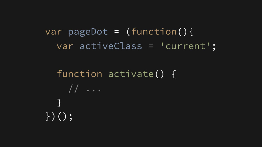 function activate() { // ... } var pageDot = (f...