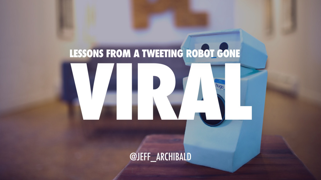 VIRAL @JEFF_ARCHIBALD LESSONS FROM A TWEETING R...