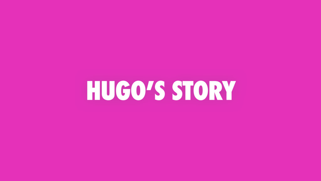 HUGO'S STORY