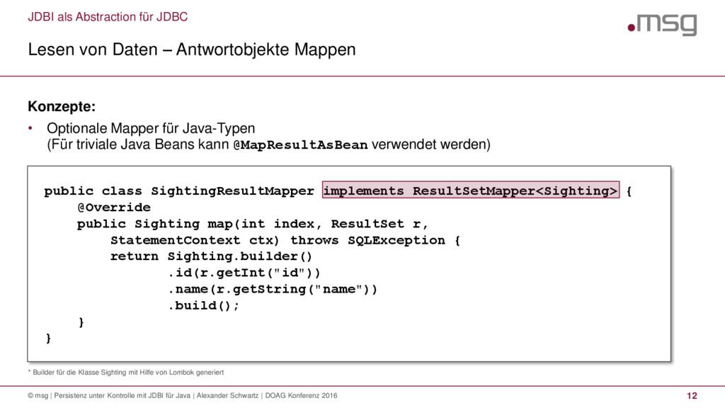 JDBI als Abstraction für JDBC * Builder für die...