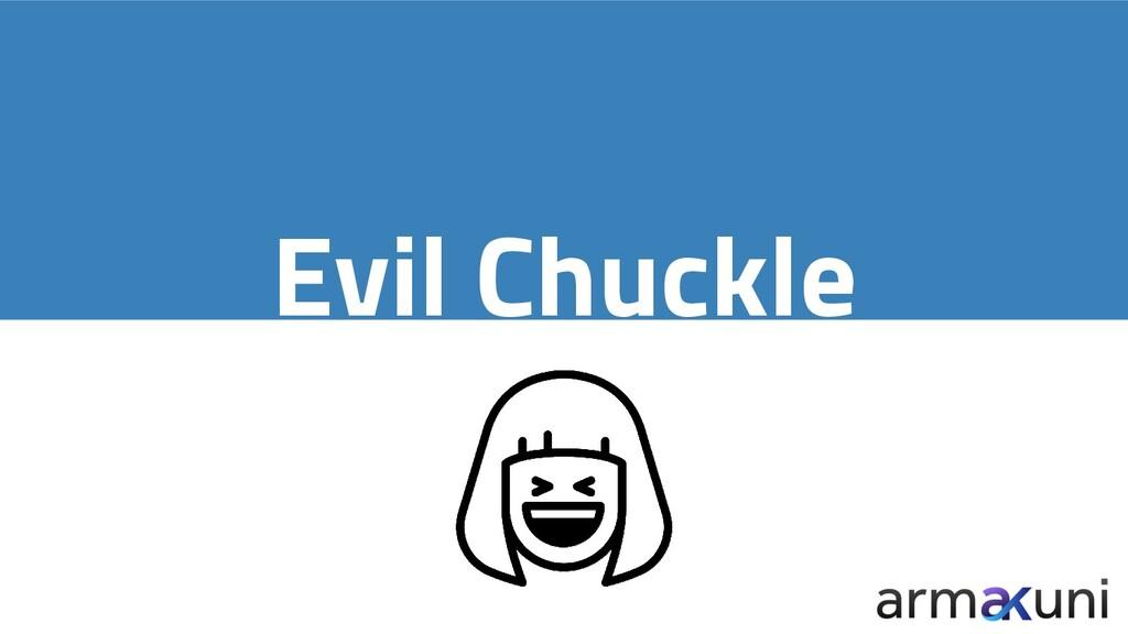 Evil Chuckle