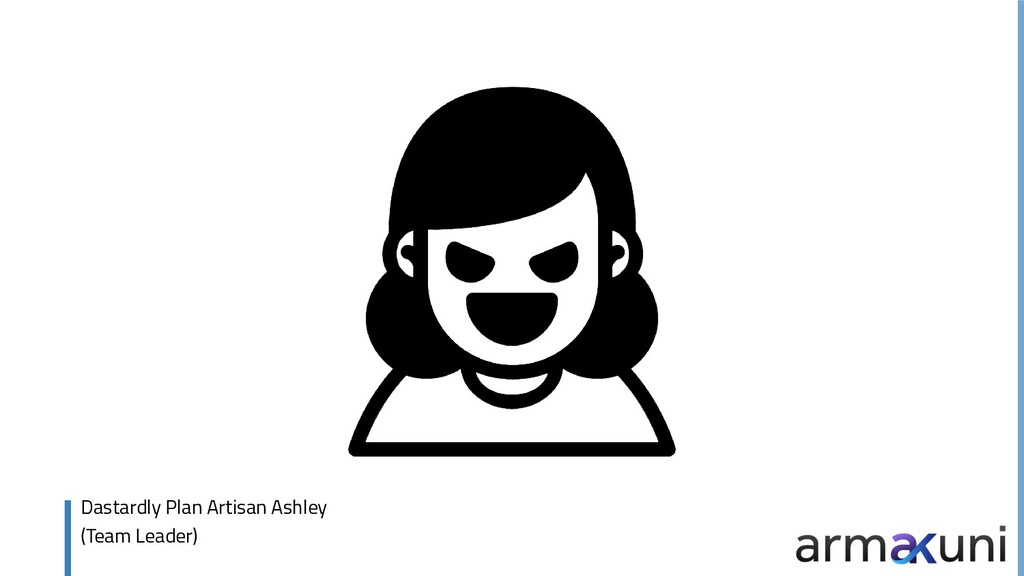 Dastardly Plan Artisan Ashley (Team Leader)