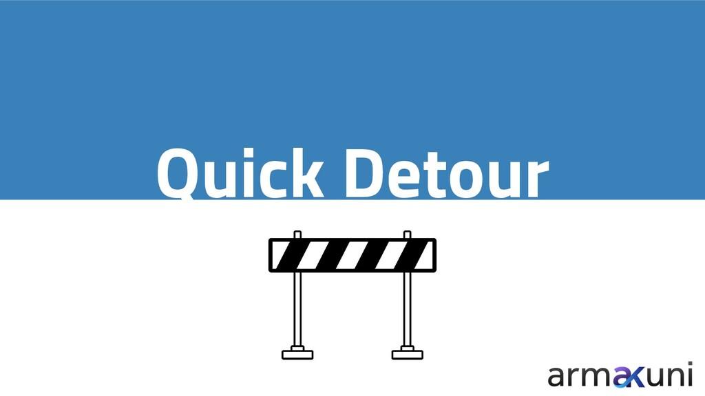 Quick Detour