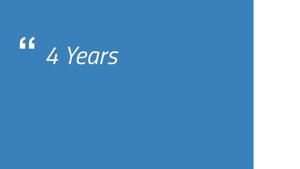 """ 4 Years"