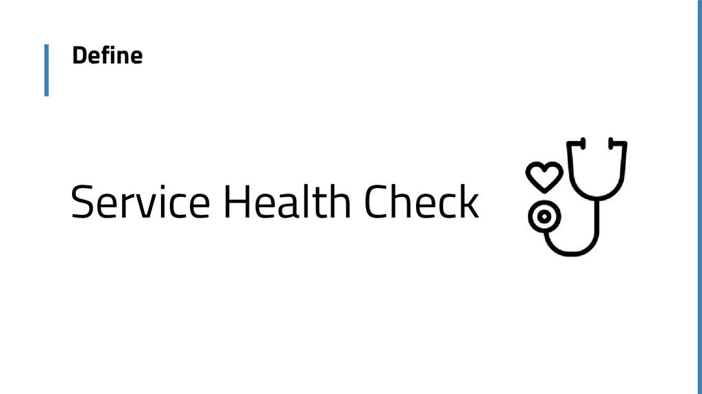 Define Service Health Check