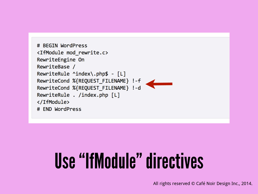 "Use ""IfModule"" directives All rights reserved ©..."