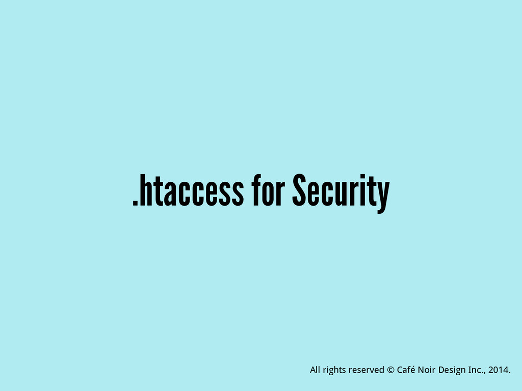 .htaccess for Security All rights reserved © Ca...