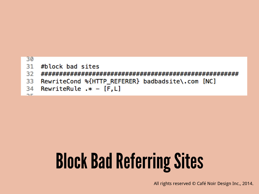 Block Bad Referring Sites All rights reserved ©...