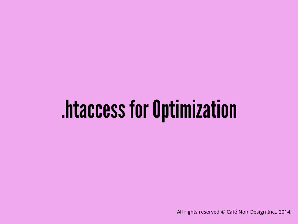 .htaccess for Optimization All rights reserved ...