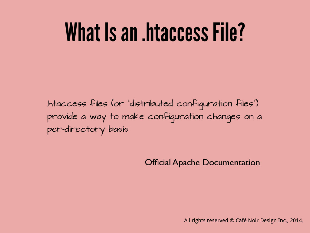What Is an .htaccess File? .htaccess files (or ...