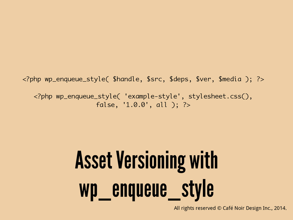 Asset Versioning with wp_enqueue_style <?php wp...