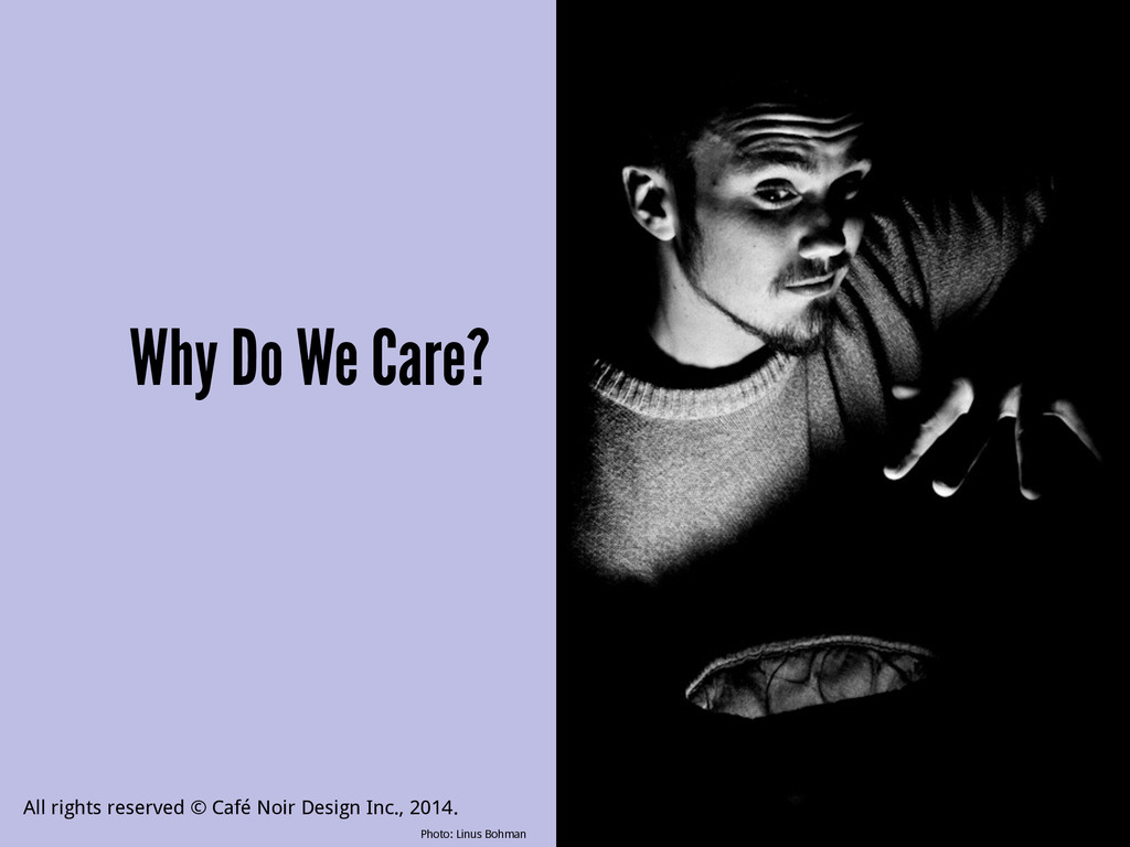Why Do We Care? Photo: Linus Bohman All rights ...