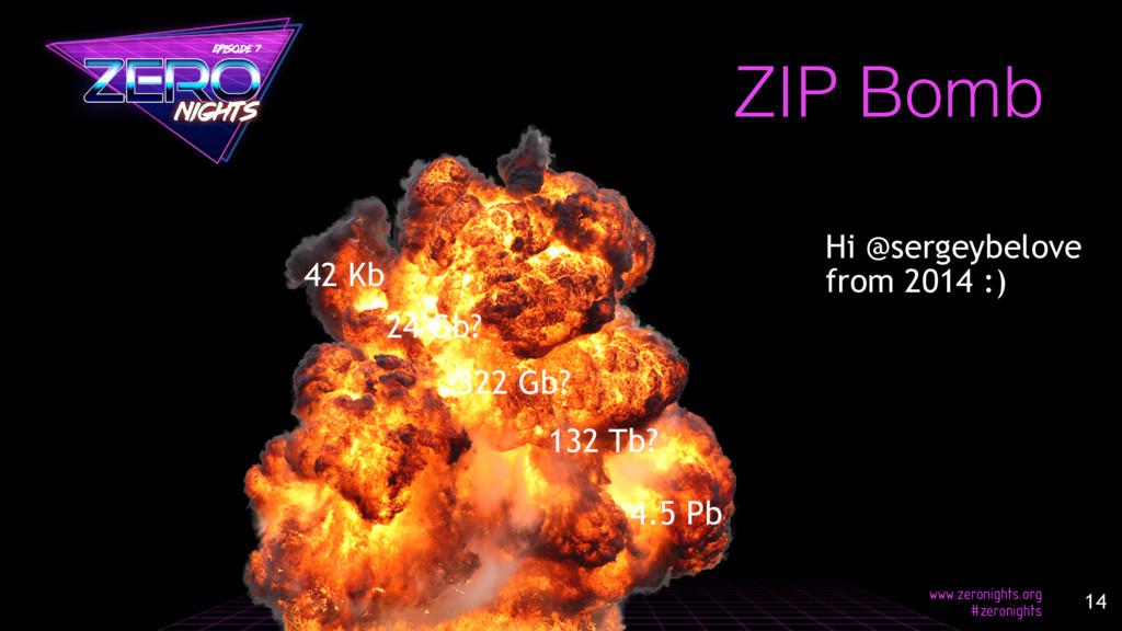 42 Kb ZIP Bomb 24 Gb? 322 Gb? 132 Tb? 4.5 Pb Hi...