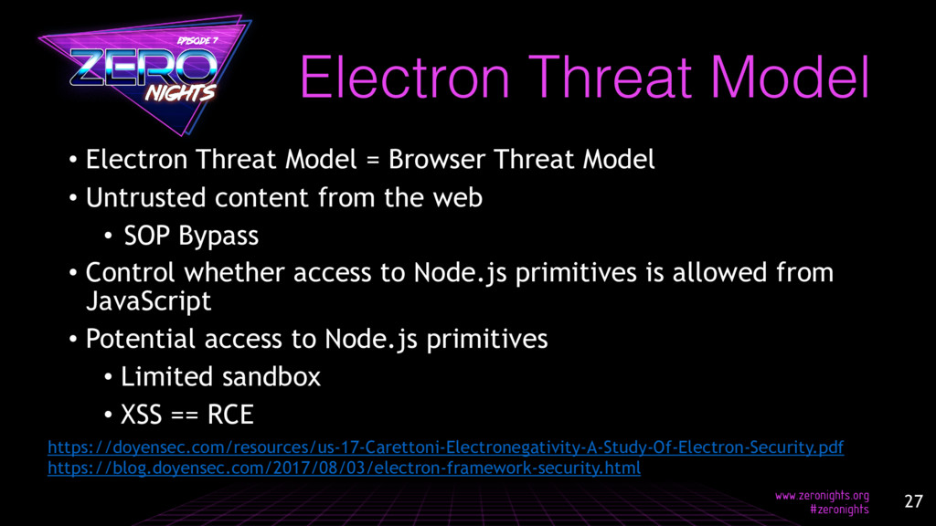 • Electron Threat Model = Browser Threat Model ...