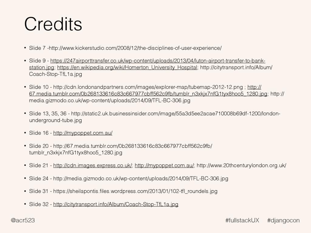 @acr523 #fullstackUX #djangocon Credits • Slide...