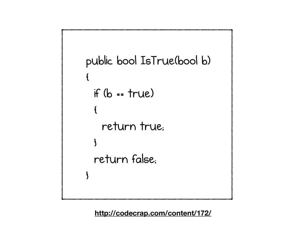 public bool IsTrue(bool b) { if (b == true) { r...