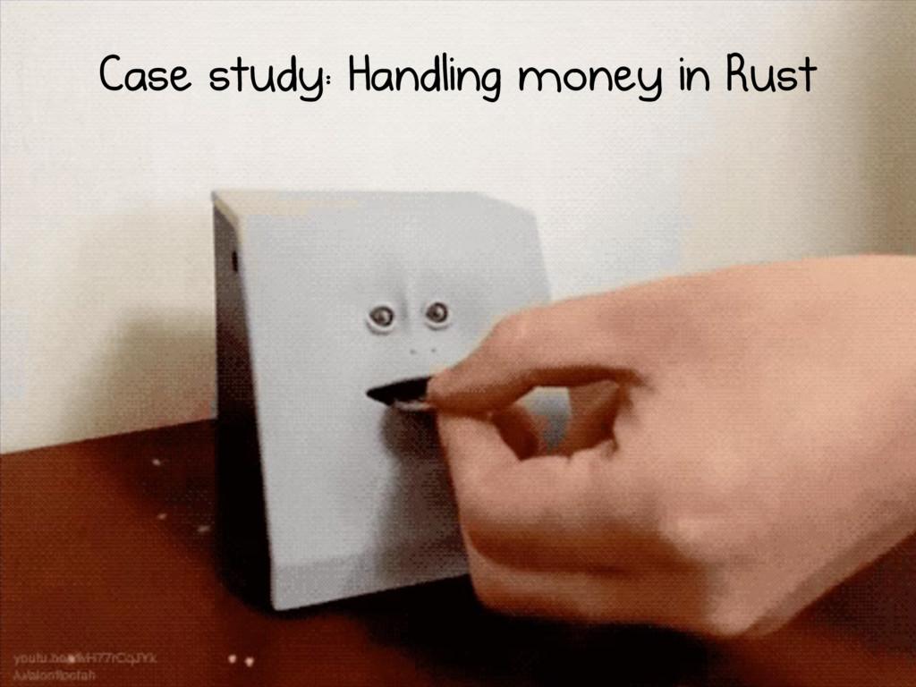 Case study: Handling money in Rust