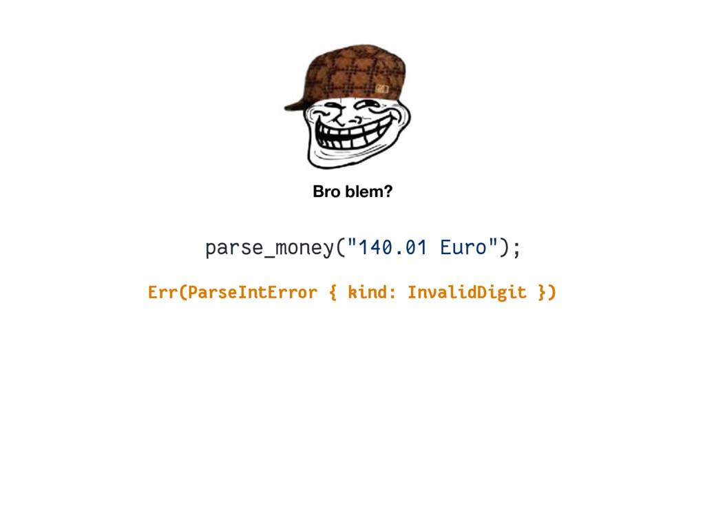 """parse_money(""""140.01 Euro""""); Err(ParseIntError {..."""