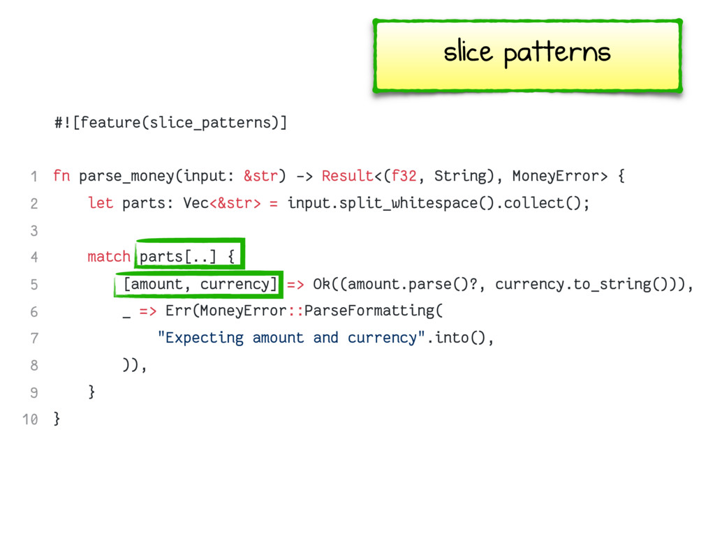 slice patterns fn parse_money(input: &str) -> R...