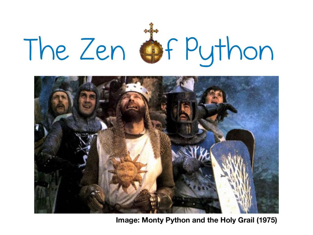 The Zen f Python Image: Monty Python and the Ho...