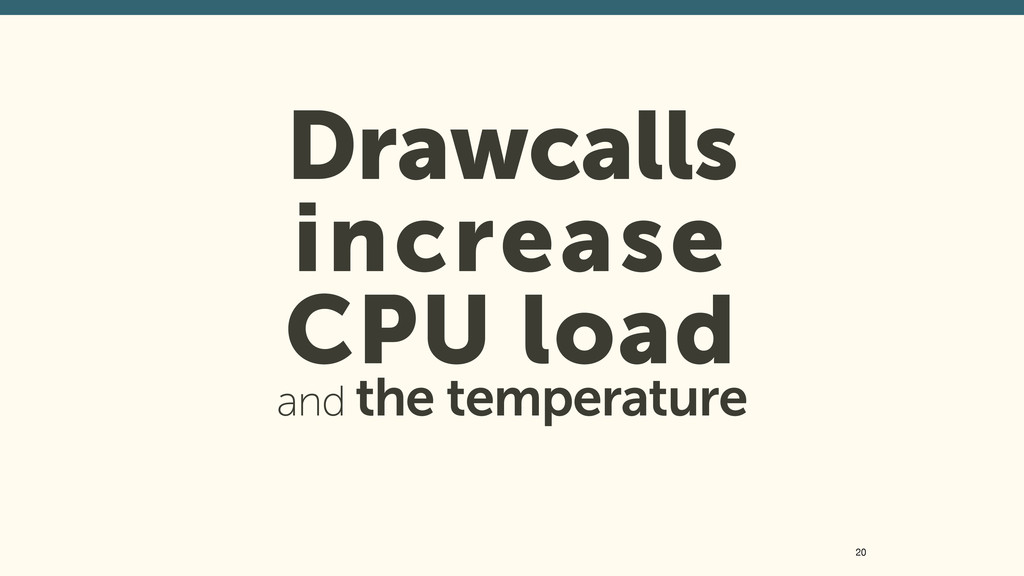 Drawcalls increase CPU load and the temperatu...