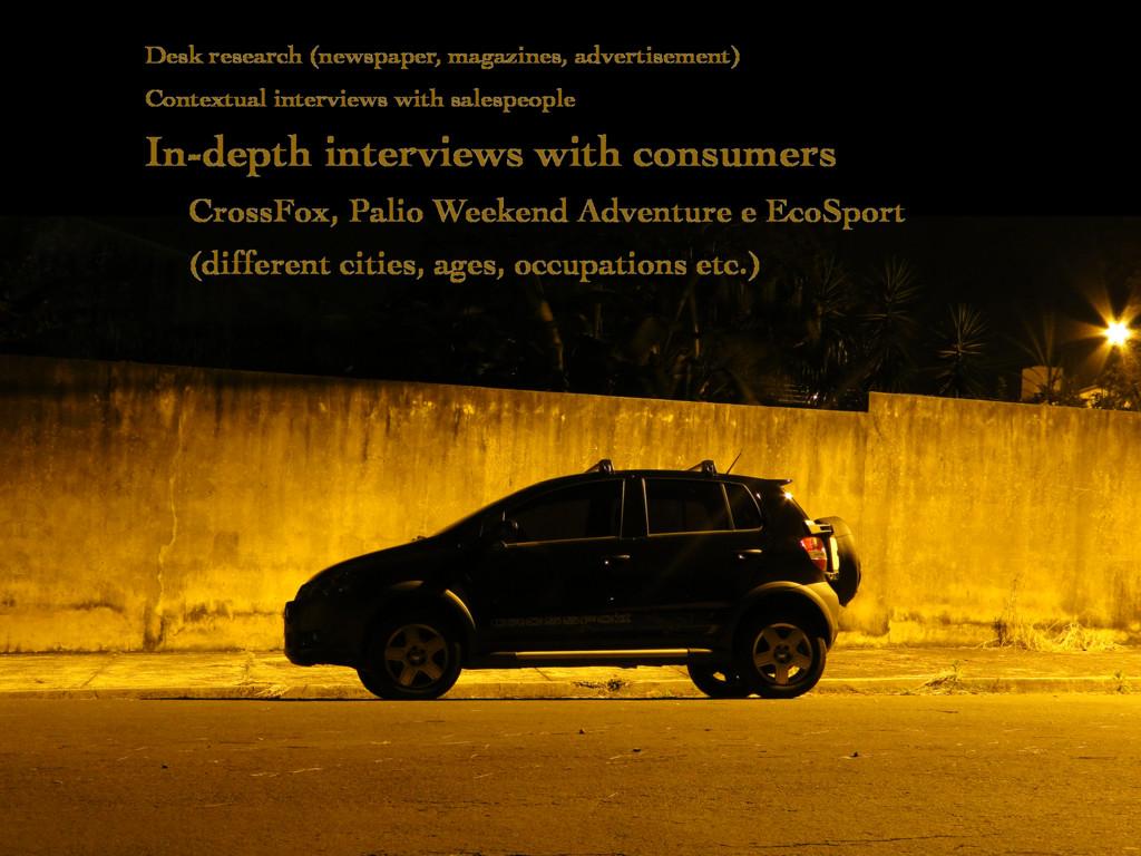Desk research (newspaper, magazines, advertisem...