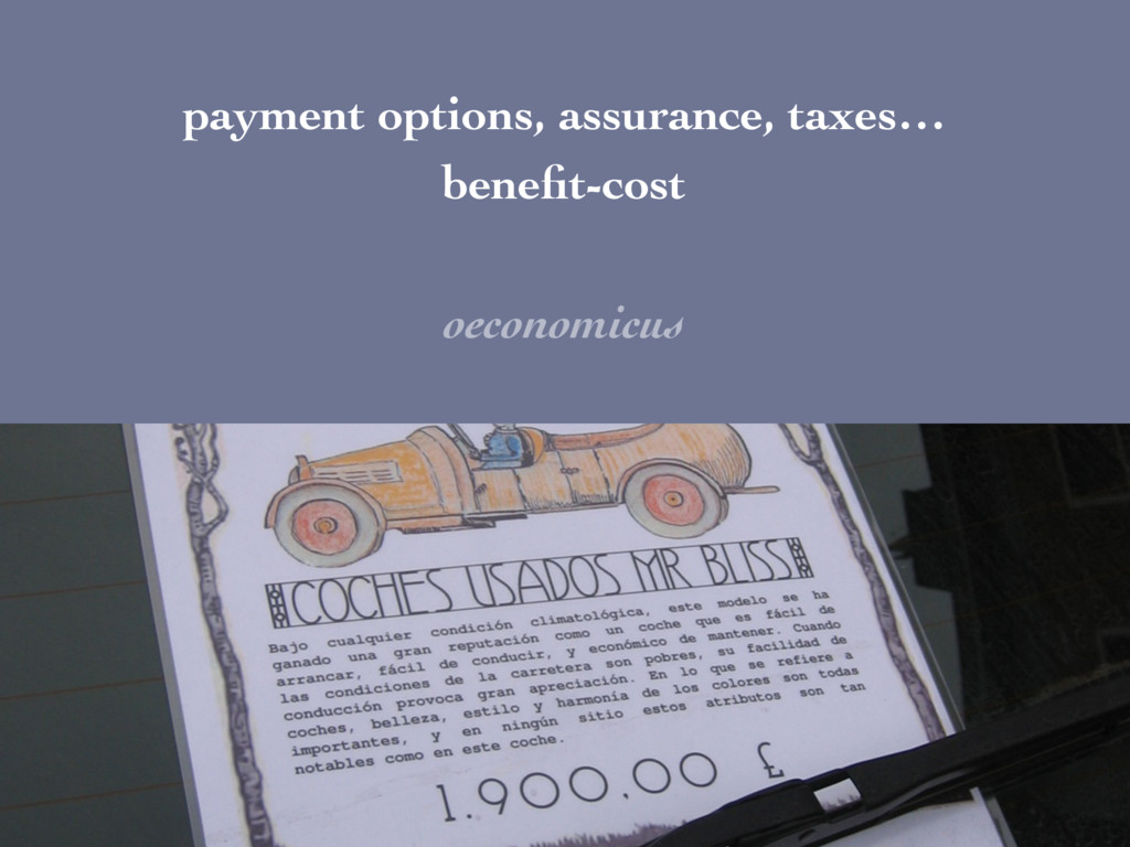 payment options, assurance, taxes… benefit-cost ...