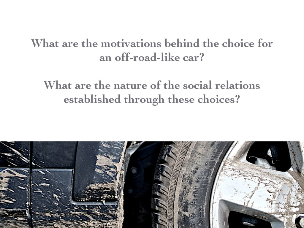 What are the motivations behind the choice for ...