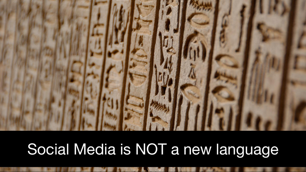 @Rob Bertholf Social Media is NOT a new language