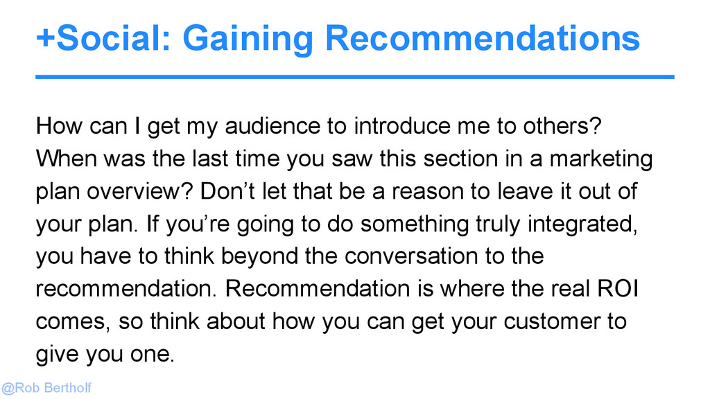 @Rob Bertholf +Social: Gaining Recommendations ...
