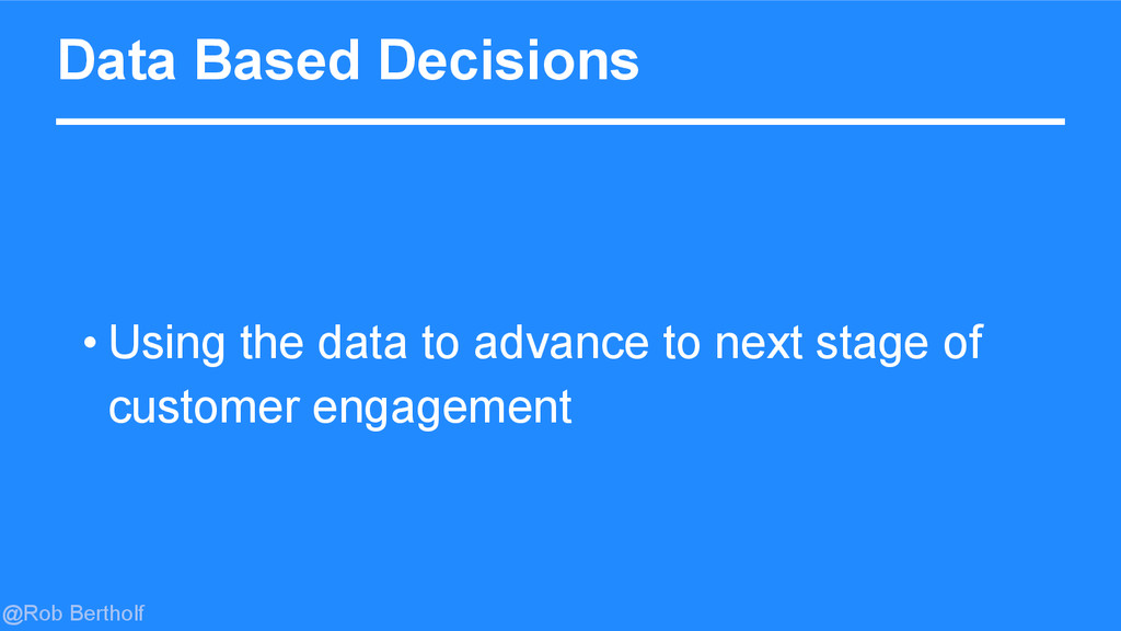 @Rob Bertholf Data Based Decisions • Using the ...
