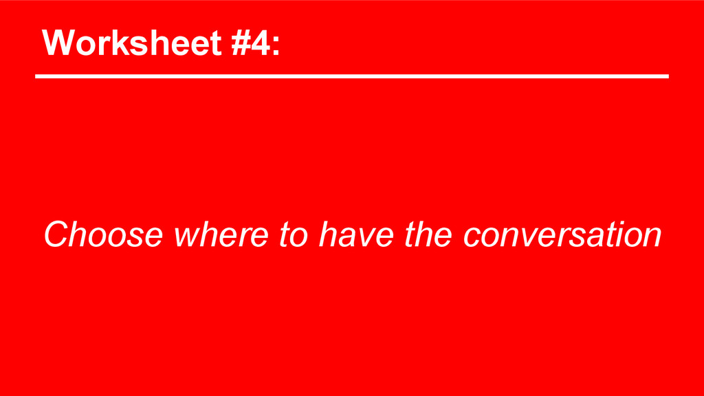 Worksheet #4: Choose where to have the conversa...