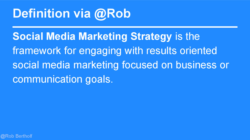 @Rob Bertholf Definition via @Rob Social Media ...