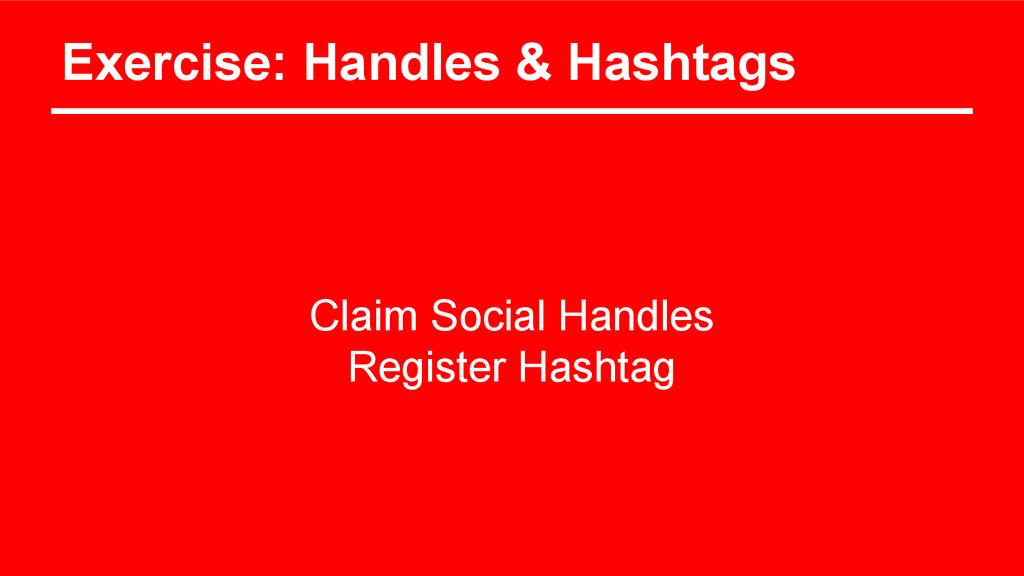 Exercise: Handles & Hashtags Claim Social Handl...