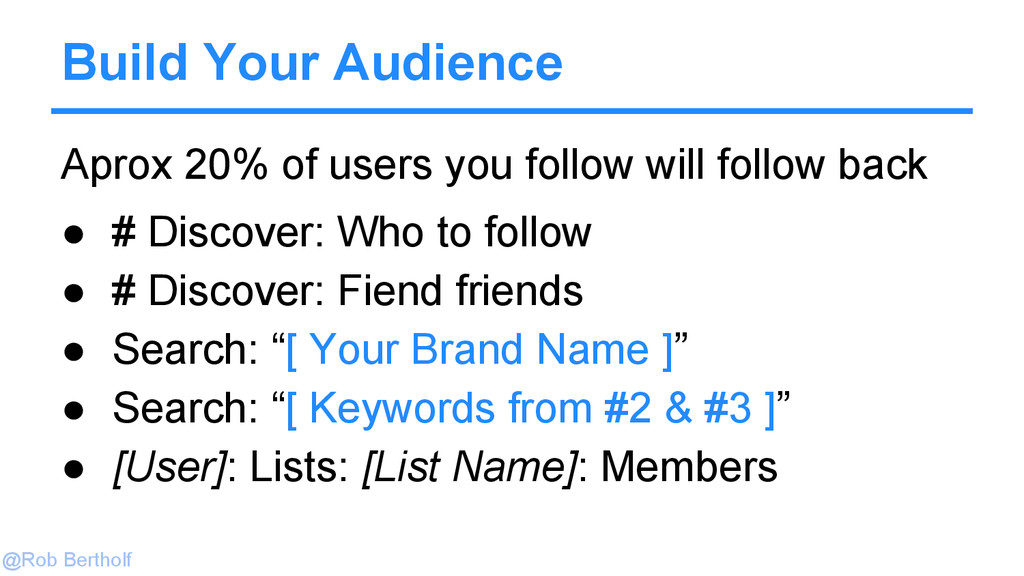 @Rob Bertholf Build Your Audience Aprox 20% of ...