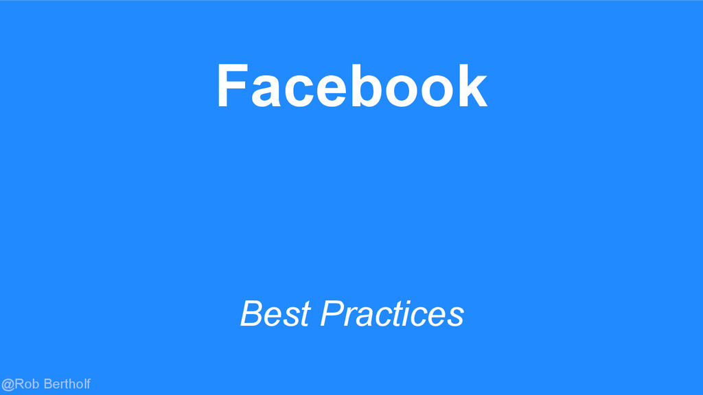 @Rob Bertholf Best Practices Facebook