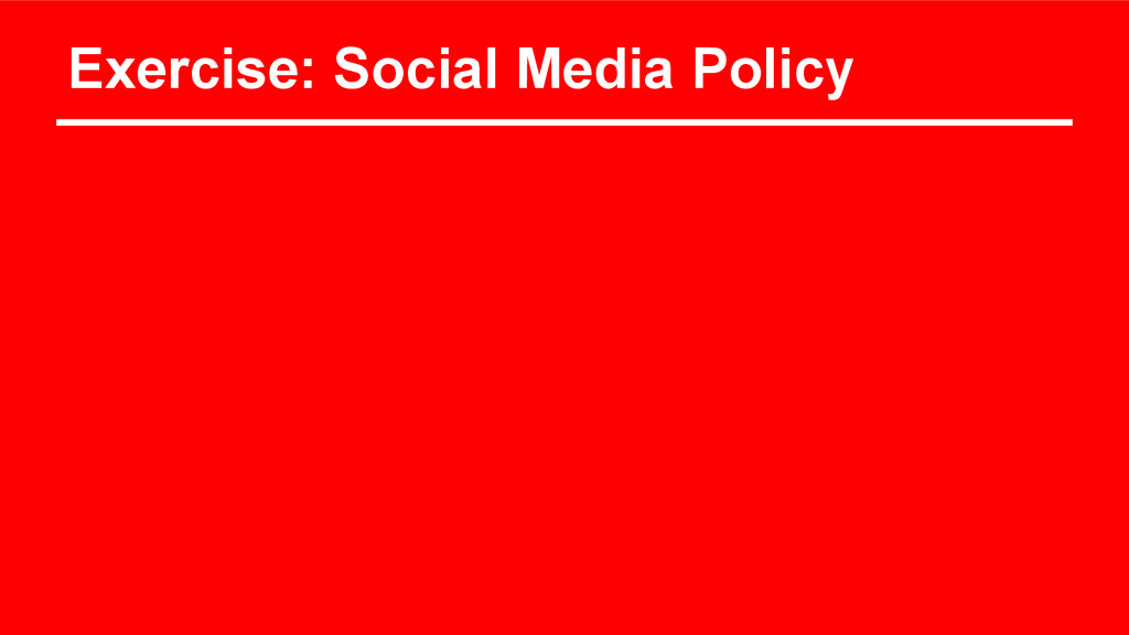 Exercise: Social Media Policy