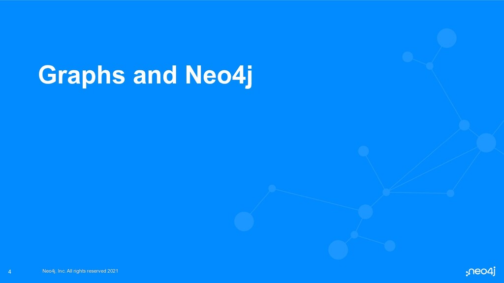 Neo4j, Inc. All rights reserved 2021 Neo4j, Inc...