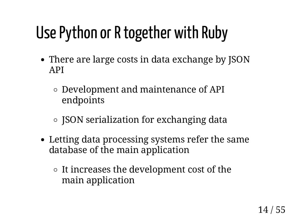 Use Python or R together with Ruby There are la...
