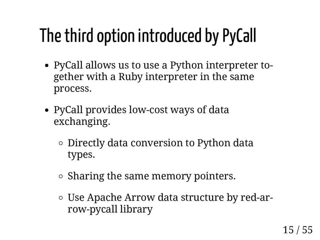 The third option introduced by PyCall PyCall al...