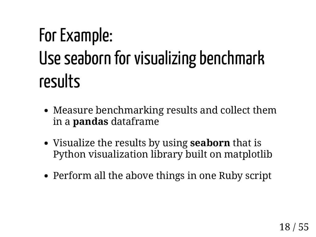For Example: Use seaborn for visualizing benchm...