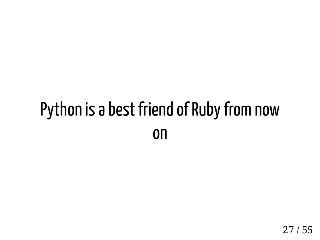 Python is a best friend of Ruby from now on 27 ...