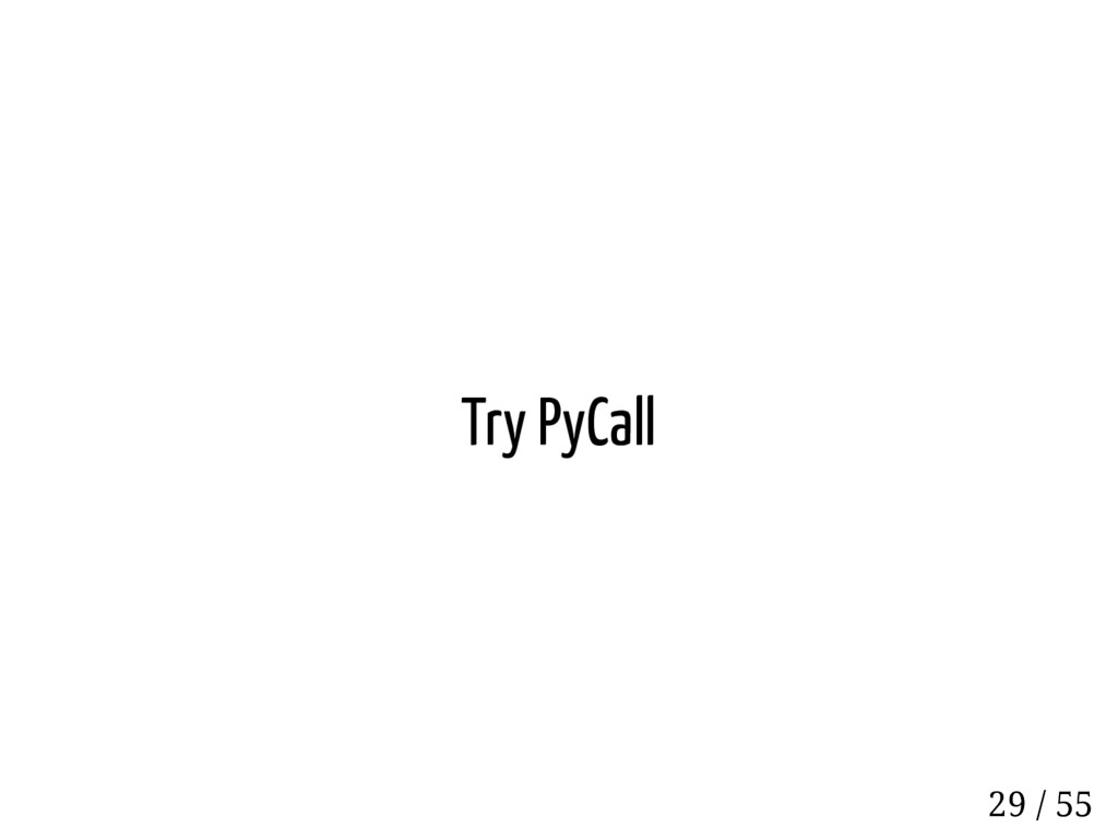 Try PyCall 29 / 55