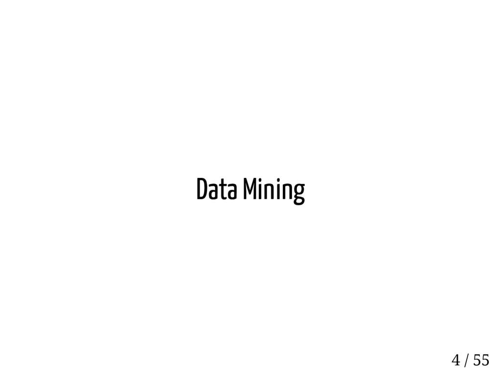 Data Mining 4 / 55