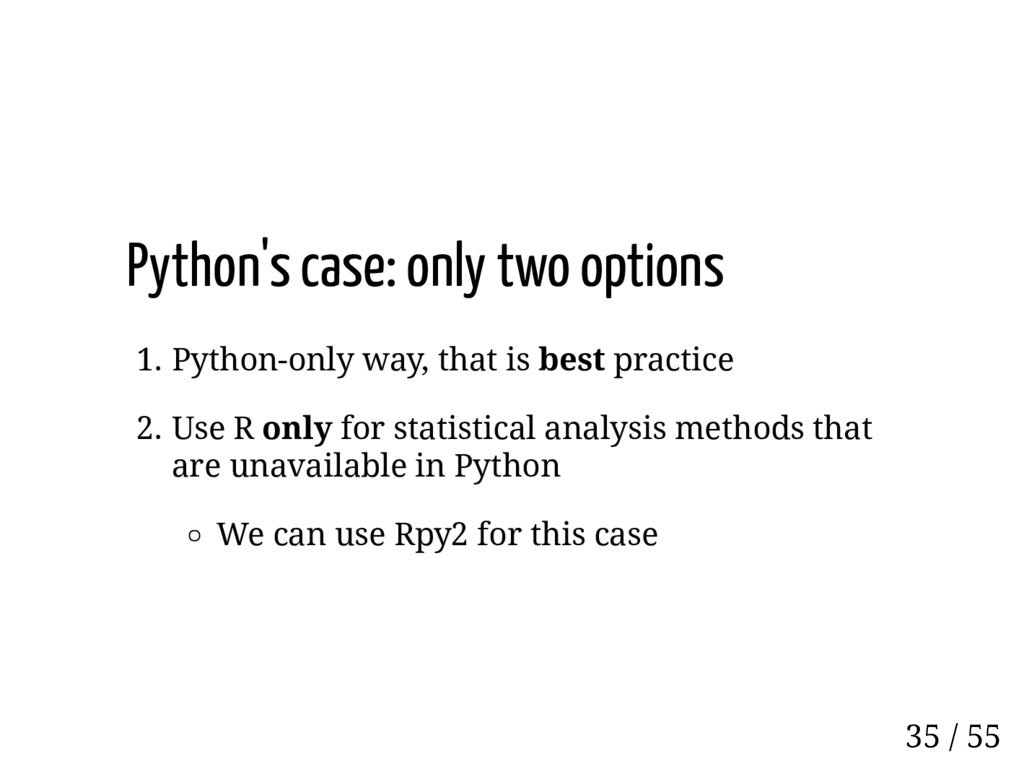 Python's case: only two options 1. Python-only ...